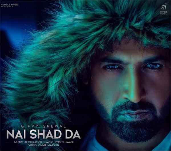 nai shad da song by gippy grewal out now