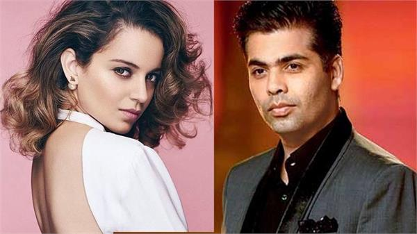 karan answered on controversy  said   kangana is being used