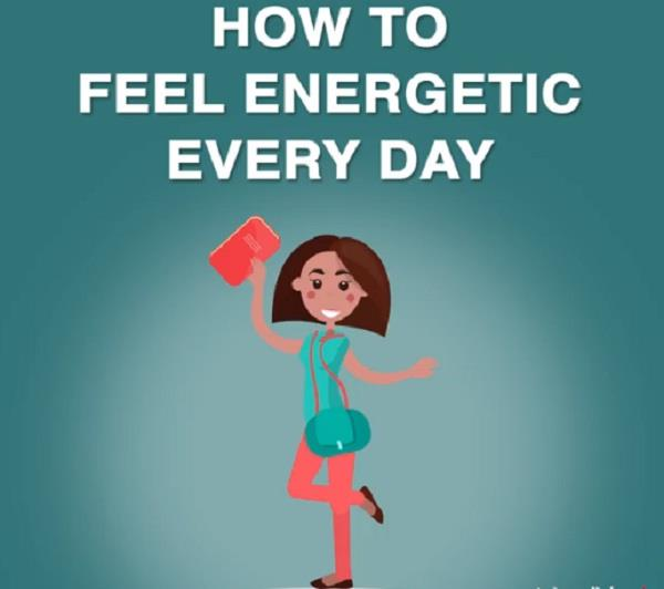 how to feel energetic every day