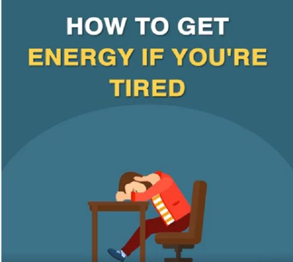 how to get energy if you  re tired
