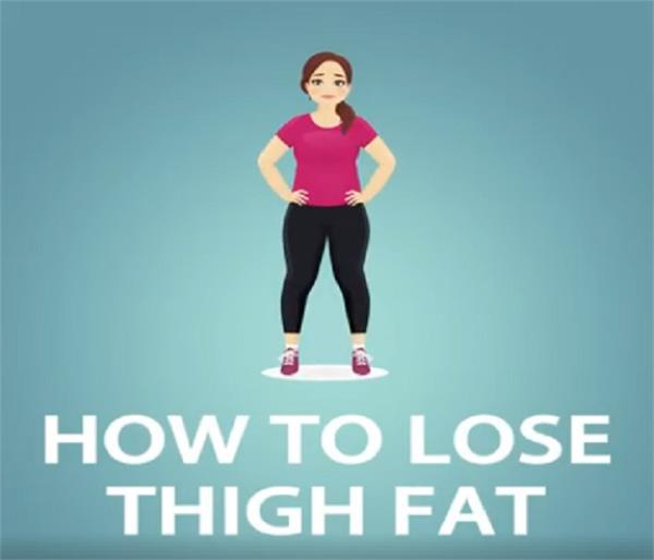 reduce the fat of thighs  these methods adopted