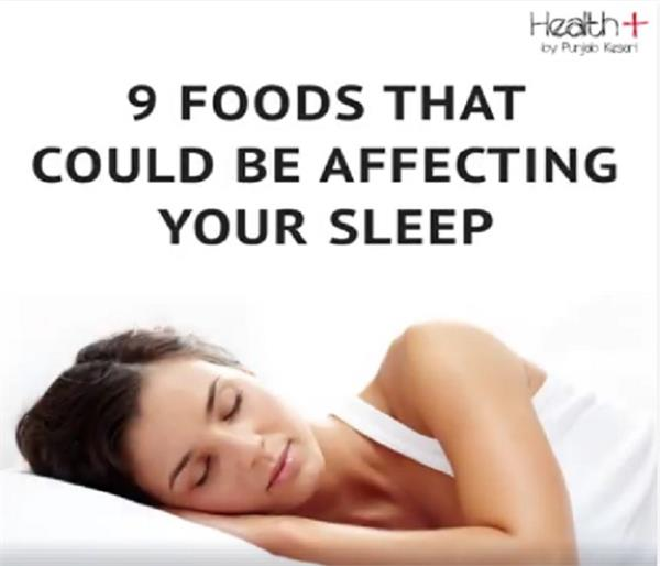 these 9 foods affect sleep