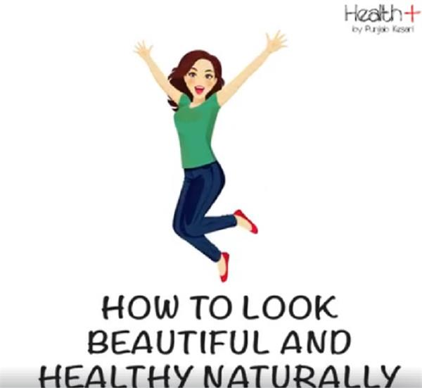 find these natural beauty and healthy body through tips
