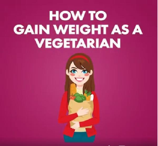increase weight in like a vegetarian
