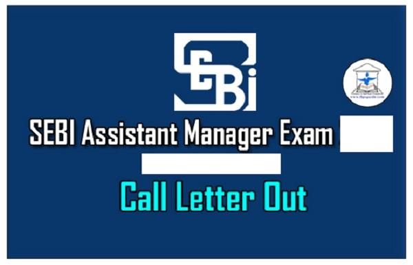 sebi assistant manager release call letter download fast