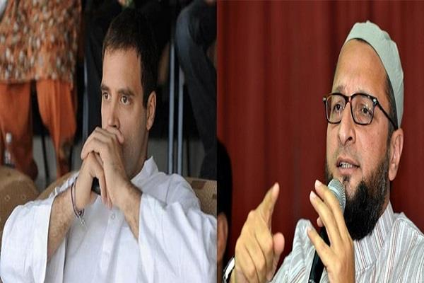 owaisi says congress lost due to rahul gandhi everywhere