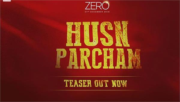 zero new song husnparcham teaser released