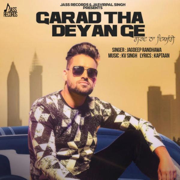 new punjabi song   garad tha deyan ge release