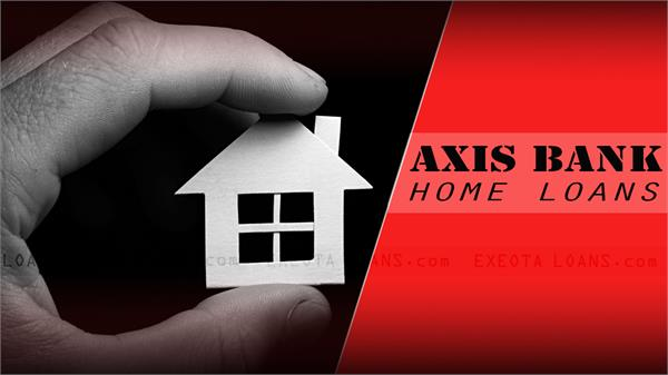 axis bank has given loans to those who take home loan