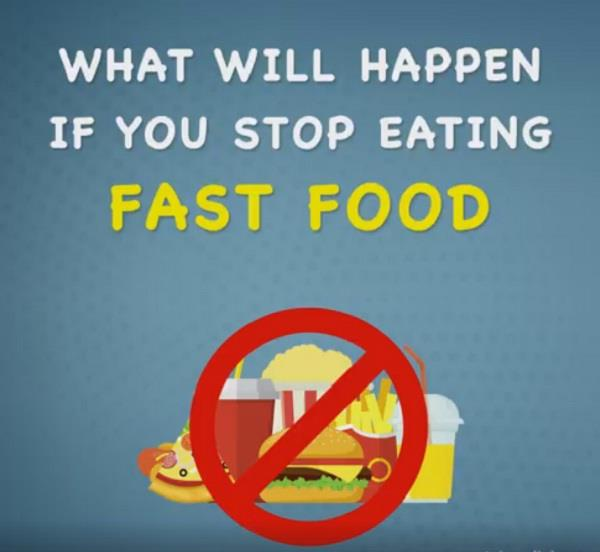 what will happen if you stop eating fast food