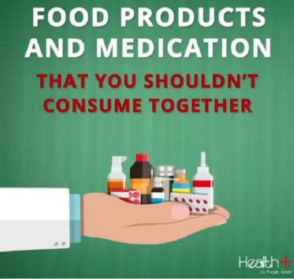 food products and medication that you should not consume together