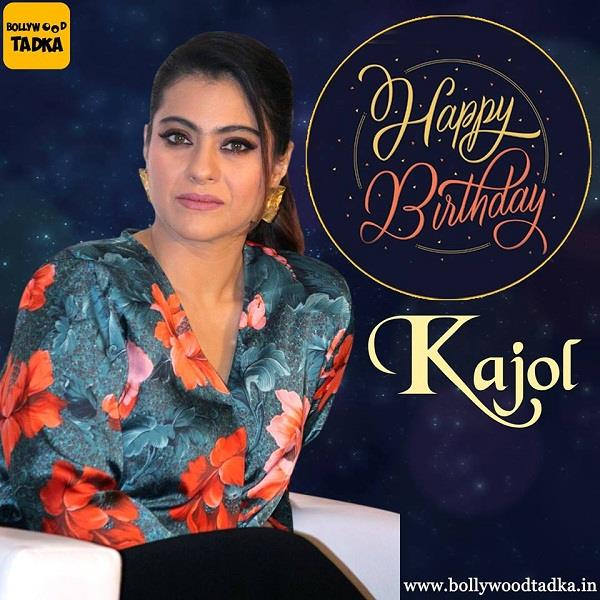 kajol birthday special