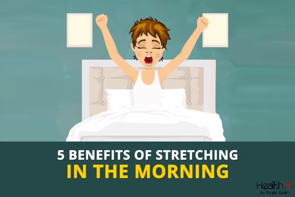 5 benefits of stretching in the morning