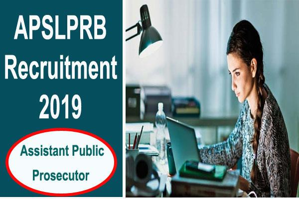 apslprb recruitment 2019 for 50 posts of assistant public prosecutor