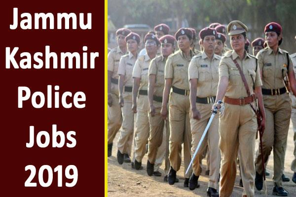 jammu kashmir police jobs 2019 for 2700 posts for women apply soon