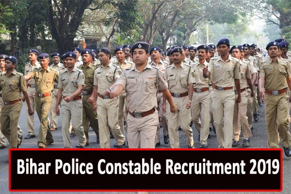 bihar police recruitment 2019 for the vacant posts of constable