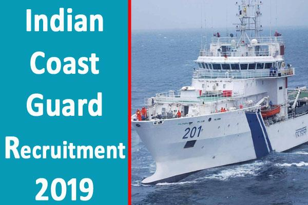 indian coast guard recruitment 2019 for navik domestic branch posts