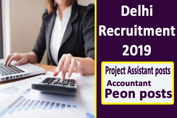 delhi recruitment 2019 for other posts including project assistant