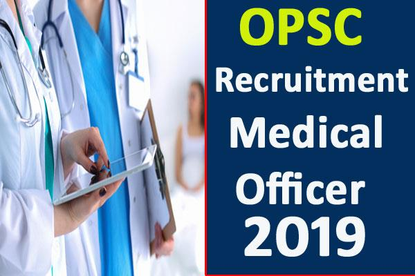 opsc recruitment 2019 for medical officer apply soon