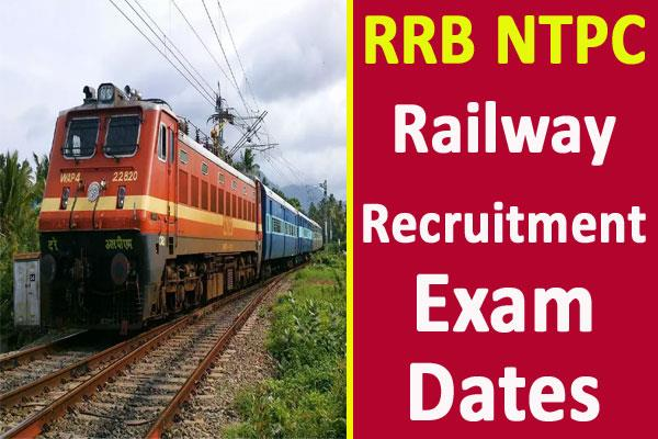 rrb ntpc railway recruitment exam dates will be released on this day