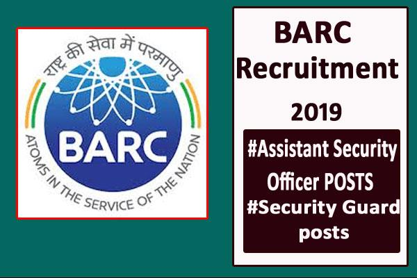 barc jobs 2019 for 92 posts including assistant security officer