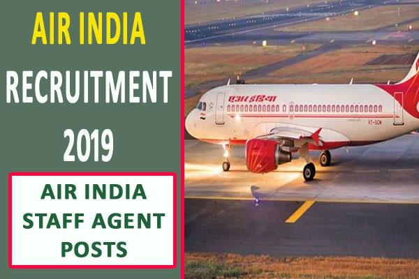 air india recruitment 2019 for air india staff agent posts apply soon