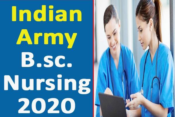indian army b sc nursing 2020 application process starts