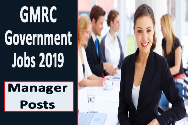gmrc government jobs 2019 for 44 posts including manager apply soon