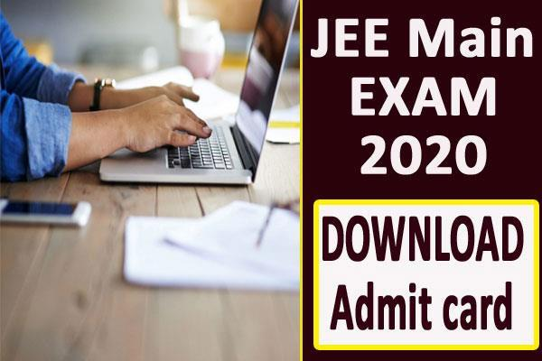 jee main 2020 jee main admit card released how to download