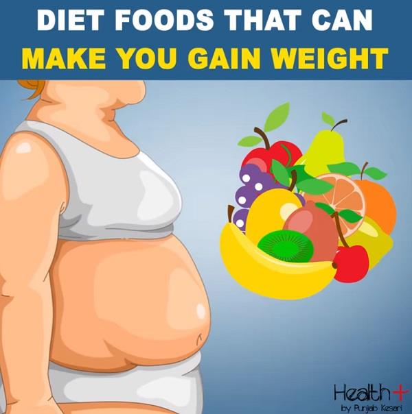 diet foods that can make you gain weight