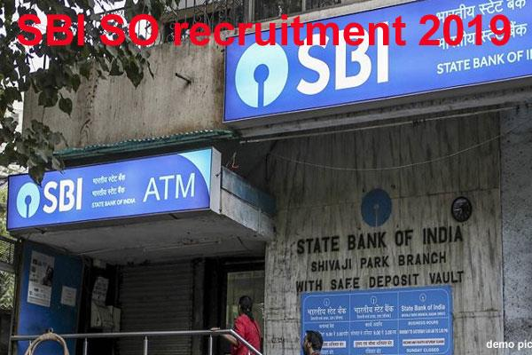sbi so recruitment 2019 recruitment on specialist cadre officer s posts