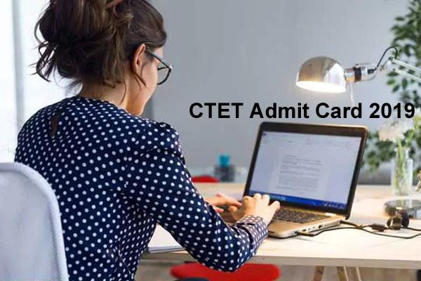 ctet examination 2019 issued admit card on this day