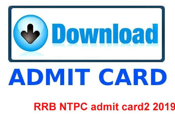 rrb ntpc admit card2 2019 admit card will be released soon