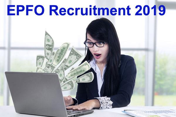 epfo recruitment 2019 to get jobs in the assistant posts