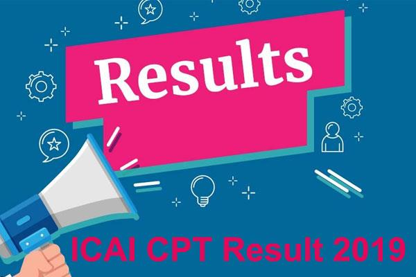 icai cpt result 2019 the results of the exam may be issued tomorrow