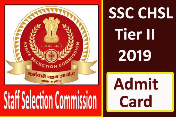 ssc chsl 10 2 tier ii admit card 2019 released