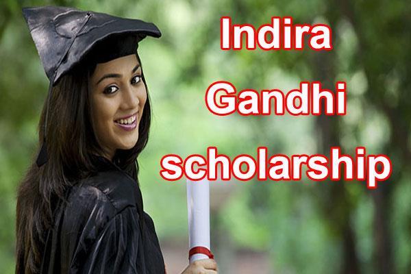 indira gandhi scholarship for single girl child for pg programs