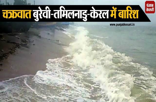 cyclone buravi tamilnadu and kerala rains