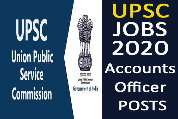 upsc recruitment for 421 posts of accounts officer apply soon