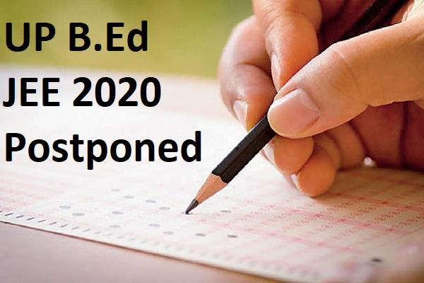 up b ed jee 2020 scheduled for april 22 postponed