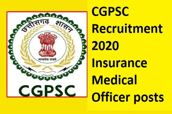 cgpsc recruitment 2020 for insurance medical officer posts