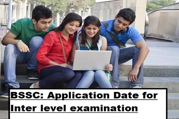 bssc application date for inter level examination extended