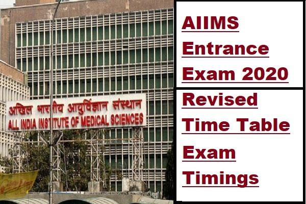 aiims entrance exam 2020 revised time table released