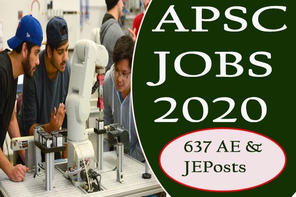 apsc recruitment 2020 for 637 assistant engineer  junior engineer posts