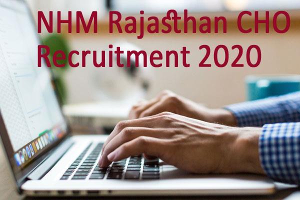 nhm rajasthan cho recruitment 2020 for 6310 vacancies