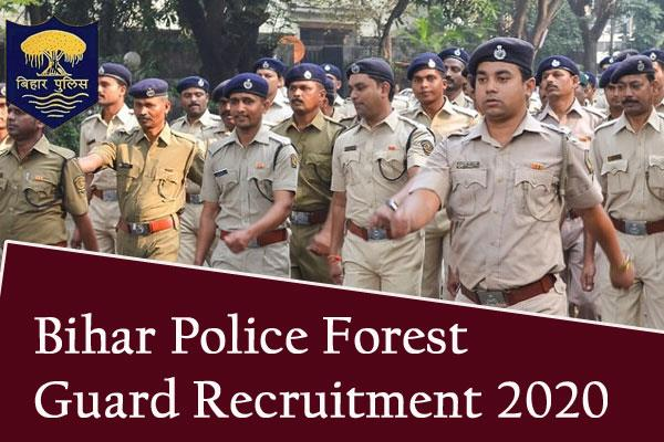 bihar police forest guard recruitment 2020 for 484 posts