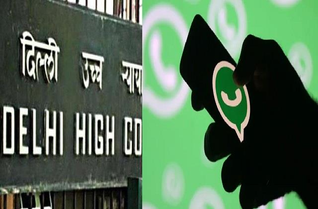 delhi high court to hear new whatsapp policy case on january 18